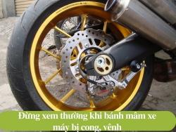 Mâm xe máy bị cong, vênh và cách khắc phục
