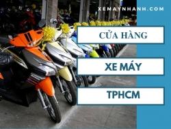 Cửa hàng xe máy TPHCM