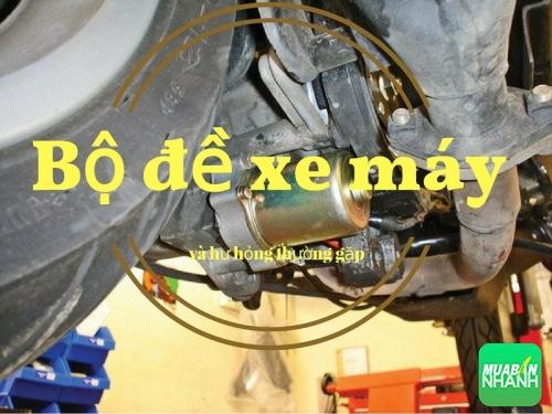 Hư hỏng bộ đề xe máy và cách khắc phục, 512, Uyên Vũ, Chuyên trang Xe Máy của MuaBanNhanh, 31/10/2016 14:14:09