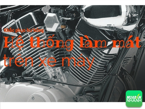 Những dấu hiệu nhận thấy hệ thống làm mát xe máy có vấn đề cần lưu tâm, 525, Uyên Vũ, Chuyên trang Xe Máy của MuaBanNhanh, 31/10/2016 14:08:25