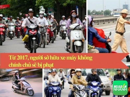 Từ 2017, người sở hữu xe máy không chính chủ sẽ bị phạt từ 100.000 đến 200.000 đồng