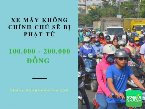 Chi tiết luật mới về việc sở hữu xe máy chính chủ